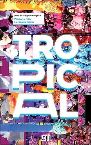 Tropical : L'histoire folle du monde forain
