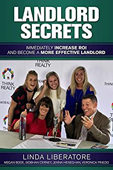 Landlord Secrets: Immediately Increase ROI and Become a More Effective Landlord by [Liberatore, Linda, Booe, Megan, Cerney, Siobhan, Heneghan, Jenna, Pinedo, Veronica]