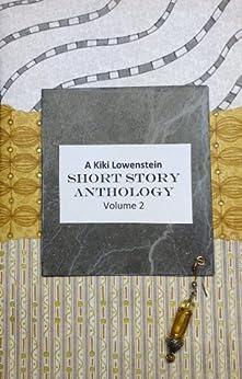 Kiki Lowenstein Short Story Anthology Volume 2 (A Kiki Lowenstein Scrap-N-Craft Mystery) by [Slan, Joanna Campbell]