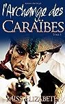 Roman Érotique l'Archange des Caraïbes, tome 3 par Audet