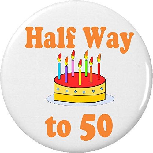 Half Way to 50 / 25 years old (Happy Birthday) 2.25