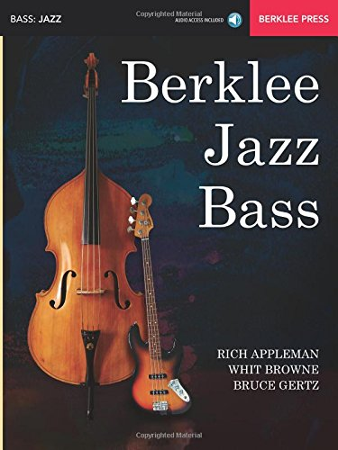 Berklee Jazz Bass: Acoustic & Electric [Rich Appleman - Whit Browne - Bruce Gertz] (Tapa Blanda)
