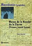 img - for Museo de la Novela de la Eterna. Primera Novela Nueva (Spanish Edition) book / textbook / text book