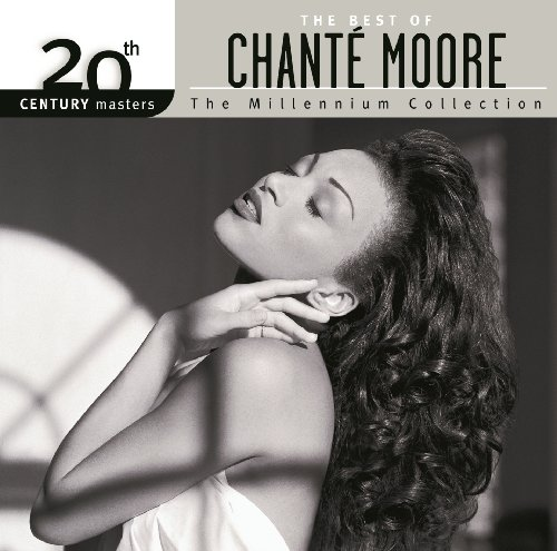 The Best Of Chanté Moore 20th Century Masters The Millennium Collection (Chante Moore Albums)
