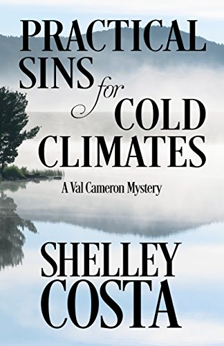 Practical Sins for Cold Climates: A Mystery (A Val Cameron Mystery Book 1)