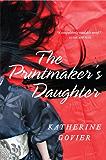 The Printmaker's Daughter: A Novel