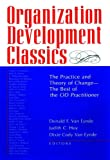Organization Development Classics: The Practice and Theory of Change-The Best of the OD Practitioner