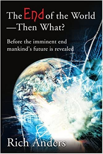 The End of the World - Then What?: Before the imminent end