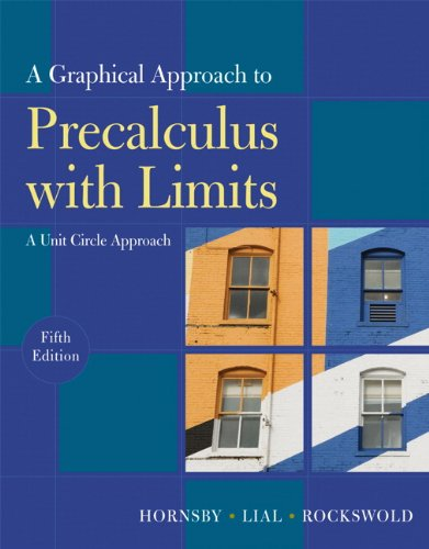 A Graphical Approach to Precalculus with Limits (Instructor's Edition)