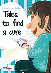 TALES TO FIND A CURE: didactic stories for children about family, friendship, disability, integration, jobs, ecology, languages, school and learning (Picture book)