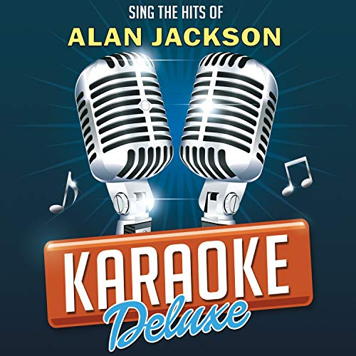 Don't Rock The Jukebox (Originally Performed By Alan Jackson) [Karaoke Version]