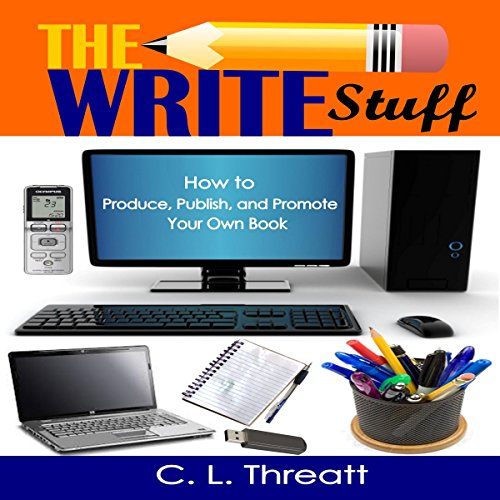 The Write Stuff: How to Produce, Publish and Promote Your Own Book