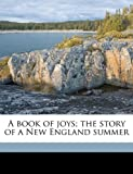 A Book of Joys; the Story of a New England Summer, Lucy Fitch Perkins, 114929910X