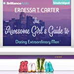 The Awesome Girl's Guide to Dating Extraordinary Men | Ernessa Carter