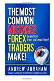 The Most Common Mistakes Forex Traders Make (Trend Following Mentor) by Andrew Abraham (2013-09-16)