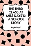 img - for The Third Class at Miss Kaye's: A School Story book / textbook / text book