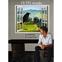 19,751 words.: an anthology. by Some Poets. (anthologies. by Some Poets.)