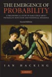 The Emergence of Probability : A Philosophical Study of Early Ideas about Probability, Induction and Statistical Inference, Hacking, Ian, 0521685575