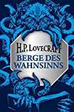 H.P. Lovecraft: Berge des Wahnsinns