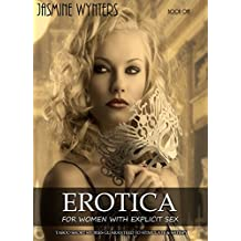 EROTICA FOR WOMEN WITH EXPLICIT SEX: TABOO SHORT STORIES GUARANTEED TO STIMULATE & SATISFY!