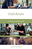 Craft Artists: A Practical Career Guide (Practical Career Guides)