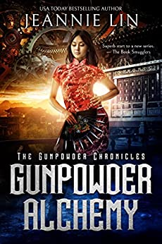 Gunpowder Alchemy (The Gunpowder Chronicles Book 1) by [Lin, Jeannie]