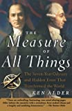 The Measure of All Things, Ken Alder, 0743216768