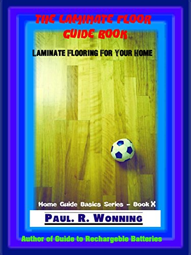 The Laminate Floor Guide Book Laminate Flooring For Your Home Home