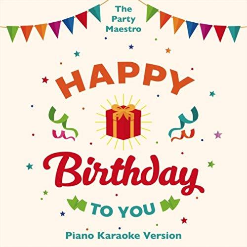 - Happy Birthday to You (Piano Karaoke Version)