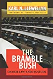 The Bramble Bush : On Our Law and Its Study, Llewellyn, Karl N., 1610271343