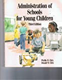 Administration of Schools for Young Children 9780827336575
