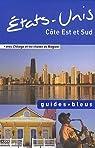 Guides bleus. Etats-Unis : Côte Est et Sud par Bleu