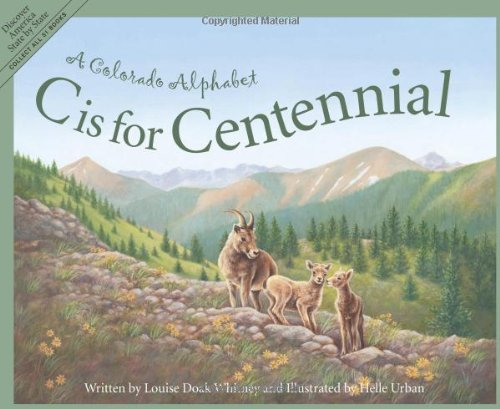 C Is for Centennial : A Colorado Alphabet (Alphabet Series)]()
