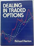 Dealing in Traded Options, Richard Hexton, 0131985574