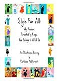 Style For All:  Why Fashion, Invented By Kings, Now Belongs To All Of Us