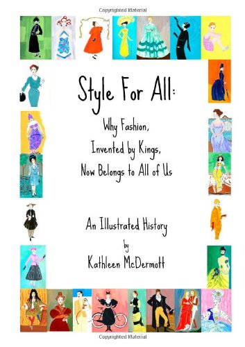 Style For All:  Why Fashion, Invented By Kings, Now Belongs To All Of Us PDF