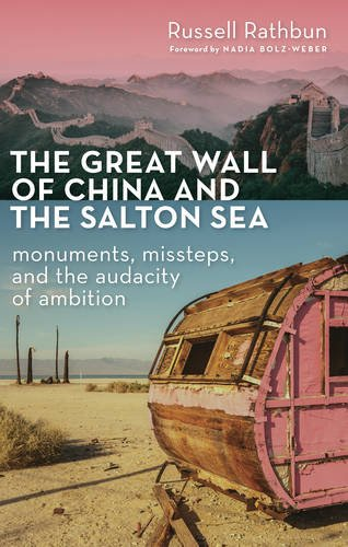 The Great Wall of China and the Salton Sea: Monuments, Missteps, and the Audacity of Ambition