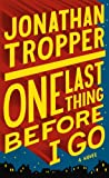 One Last Thing Before I Go, Jonathan Tropper, 1410451836