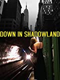 subway - Down In Shadowland