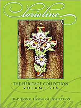 Book Lorie Line - The Heritage Collection Volume 6: Traditional Hymns of Inspiration