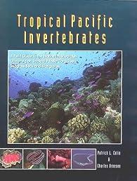 Tropical Pacific Invertebrates par Patrick L. Colin