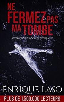 Ne fermez pas ma tombe (French Edition) by [Laso, Enrique]