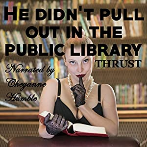 He Didn't Pull out in the Public Library Audiobook