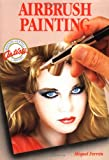 img - for Airbrush Painting (Watson-Guptill Artist's Library) book / textbook / text book