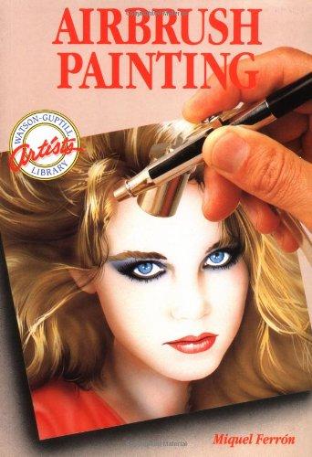Airbrush Painting (Watson-Guptill Artist's Library)