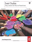 Event Studies : Theory, Research and Policy for Planned Events, Getz, Donald, 0415506026