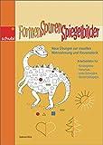 Formen - Spuren - Spiegelbilder: Übungen zur visuellen Wahrnehmung und Visuomotorik