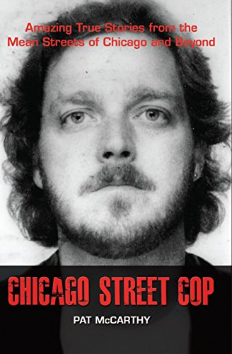 Chicago Street Cop: Amazing True Stories from the Mean Streets of Chicago and Beyond (Best Neighborhood Schools In Chicago)