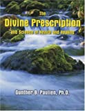 Divine Prescription and Science of Health and Healing