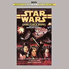 Star Wars: The Thrawn Trilogy, Book 2: Dark Force Rising Audiobook by Timothy Zahn Narrated by Anthony Daniels